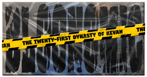 The Twenty-First Dynasty of Kevan